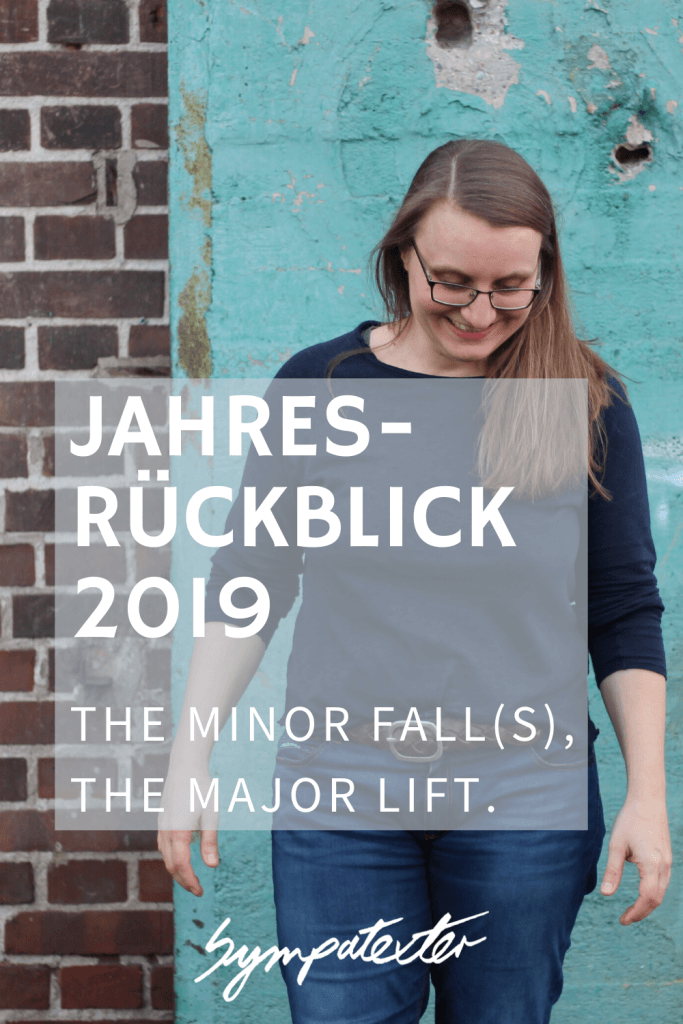 Jahresrückblick 2019 - the minor fall(s), the major lift.